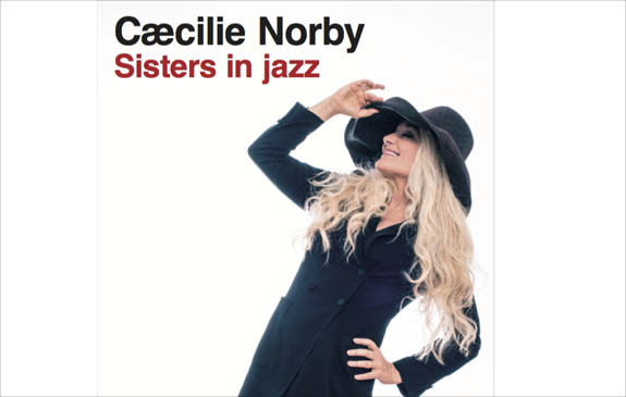 Cæcilie Norby European Sisters in Jazz